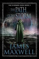 The Path of the Storm - James Maxwell