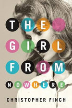 The Girl from Nowhere - Christopher Finch