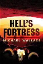 Hell's Fortress - Daniel Wallace