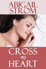 Cross My Heart - Abigail Strom
