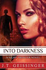 Into Darkness - J T Geissinger