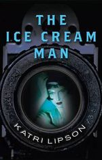 The Ice Cream Man - Katri Lipson