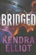 Bridged : Callahan & McLane - Kendra Elliot