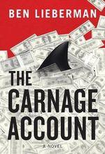 The Carnage Account - Ben Lieberman
