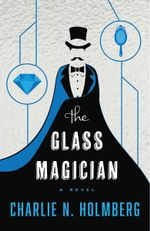 The Glass Magician - Charlie N Holmberg