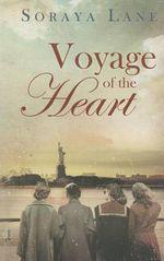 Voyage of the Heart - Soraya Lane