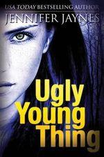 Ugly Young Thing - Jennifer Jaynes