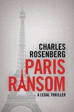 Paris Ransom - Charles Rosenberg
