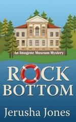 Rock Bottom : Imogene Museum Mystery - Jerusha Jones