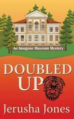 Doubled Up : Imogene Museum Mystery - Jerusha Jones