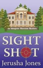 Sight Shot : Imogene Museum Mystery - Jerusha Jones