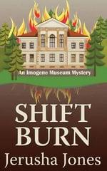 Shift Burn : Imogene Museum Mystery - Jerusha Jones