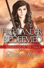 Highlander Redeemed : Guardians of the Targe - Laurin Wittig