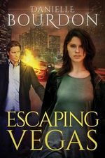 Escaping Vegas : Inheritance - Danielle Bourdon