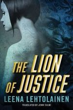 The Lion of Justice : Bodyguard - Leena Lehtolainen