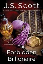 The Forbidden Billionaire : Sinclairs - Professor of Obstetrics and Gynaecology J S Scott