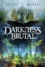 Darkness Brutal : Dark Cycle - Rachel A Marks