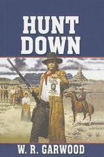 Hunt Down - W R Garwood