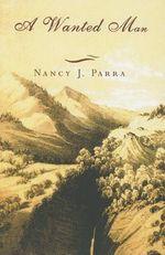 A Wanted Man - Nancy J Parra