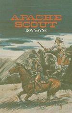 Apache Scout - Roy Wayne