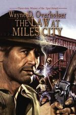 The Law at Miles City - Wayne D Overholser