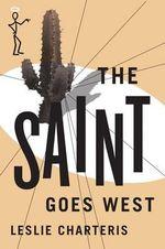 The Saint Goes West - Leslie Charteris