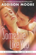 Someone Like You : Someone to Love Series : Book 2  - Addison Moore