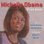 Michelle Obama : First Lady - Carole Boston Weatherford