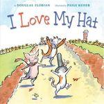 I Love My Hat - Douglas Florian