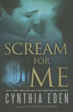 Scream for Me : A Novel of the Night Hunter - Cynthia Eden