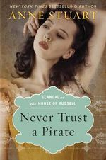 Never Trust a Pirate : Scandal at the House of Russell Series : Book 2 - Anne Stuart