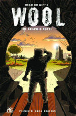 Hugh Howey's Wool : The Graphic Novel - Justin Gray