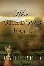 When Shadows Fall - Paul Reid