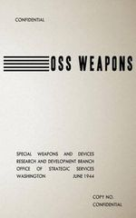 OSS Weapons : Special Weapons and Devices - Us Office of Strategic Services