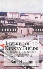 Liverpool to Kirkby Fields - Kate Higgins
