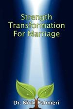Strength Transformation for Marriage - Dr Nick Palmieri