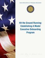 Hit the Ground Running : Establishing a Model Executive Onboarding Program - United States Office of Pers Management