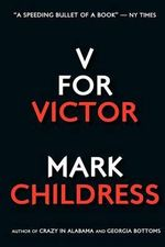 V for Victor - Mark Childress
