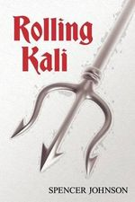 Rolling Kali - Spencer T Johnson