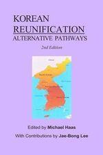 Korean Reunification : Alternative Pathways - MR Michael Haas