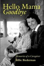 Hello Mama, Goodbye - Billie Biederman