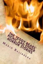 The Teddy Bears' Picnic and Other Horror Stories - Mario Balibrera