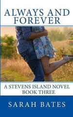Always and Forever : Stevens Island - Sarah Bates