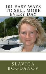 101 Easy Ways to Sell More Every Day - Slavica Bogdanov