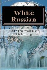 White Russian - Edward Wallace Richbourg