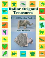 Dollar Origami Treasures : Over 50 Exciting Projects - John Montroll