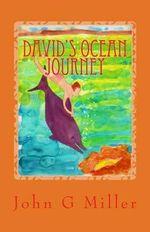 Davids' Ocean Journey - MR John G Miller