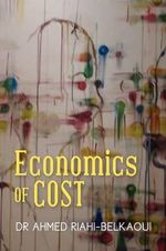 Economics of Cost : A Theory of Cognition, Cultures, Language, and Con... - Ahmed Riahi-Belkaoui