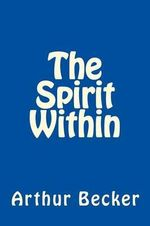 The Spirit Within - Arthur Michael Becker