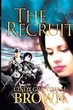 The Recruit : A Novel of the Overnight - Cindy Grantham Brown